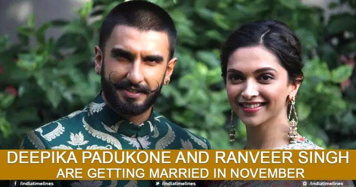 Deepika Padukone And Ranveer Singh Are Getting Married In November