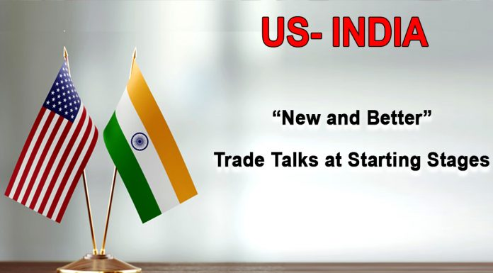 "US- India ""New and Better"" Trade Talks at Starting Stages"