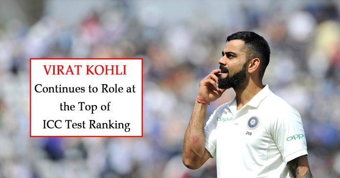 Virat Kohli continues to rule at the top of ICC Test rankings