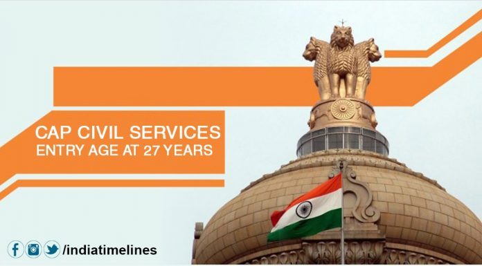 Cap civil services entry age at 27 years