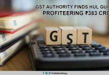 GST authority finds HUL guilty of profiteering ₹383 crore