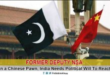 Former Deputy NSA: Pakistan a Chinese Pawn, India Needs Political Will
