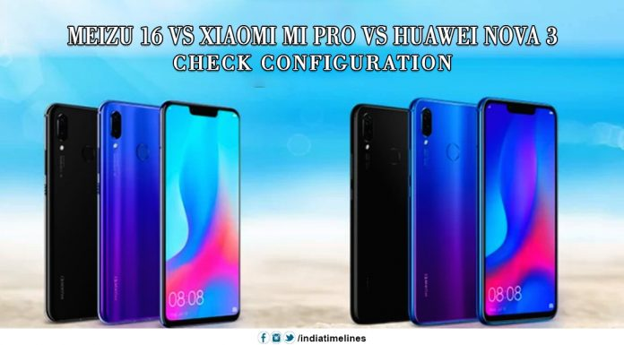 Meizu 16 vs Xiaomi MI pro vs Huawei nova 3