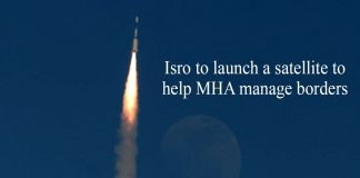 Isro to launch a satellite to help MHA manage borders