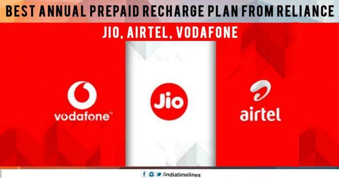 Best annual prepaid recharge plan from Reliance Jio, Airtel, Vodafone