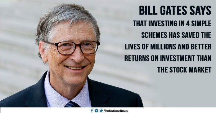 Bill Gates says that investing in 4 schemes has saved the lives of millions