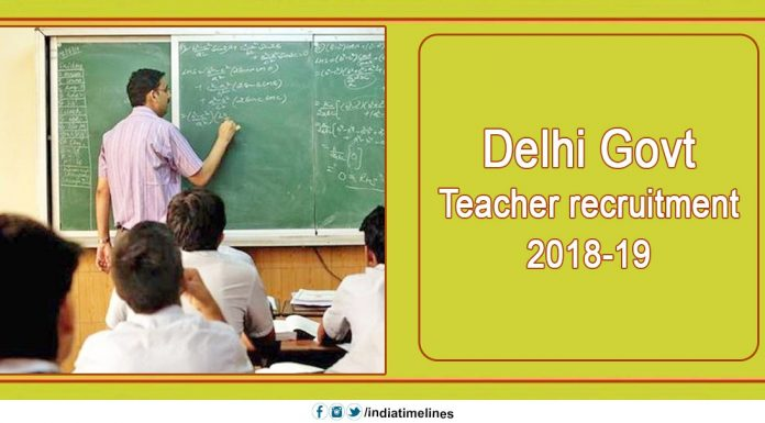 Delhi Govt Teacher recruitment 2018-19