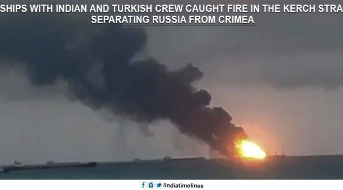 2 ships with Indian and Turkish crew caught fire in the Kerch Strait