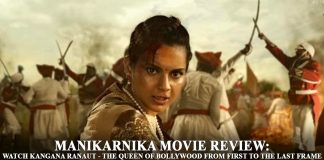 Manikarnika Movie Review- Watch Kangana Ranaut