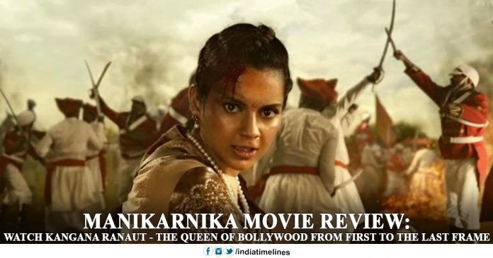Manikarnika Movie Review- Watch Kangana Ranaut