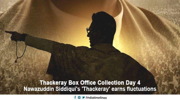 Thackeray Box Office Collection Day 4: Nawazuddin Siddiqui Starer Film