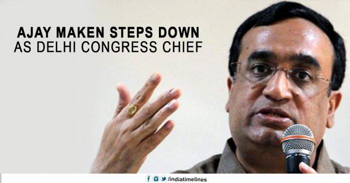 Ajay Maken steps down as Delhi Congress chief