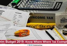 Interim Budget 2019 Know Where Tax Exemptions