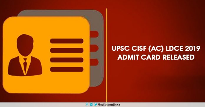 UPSC CISF (AC) LDCE 2019 admit card released
